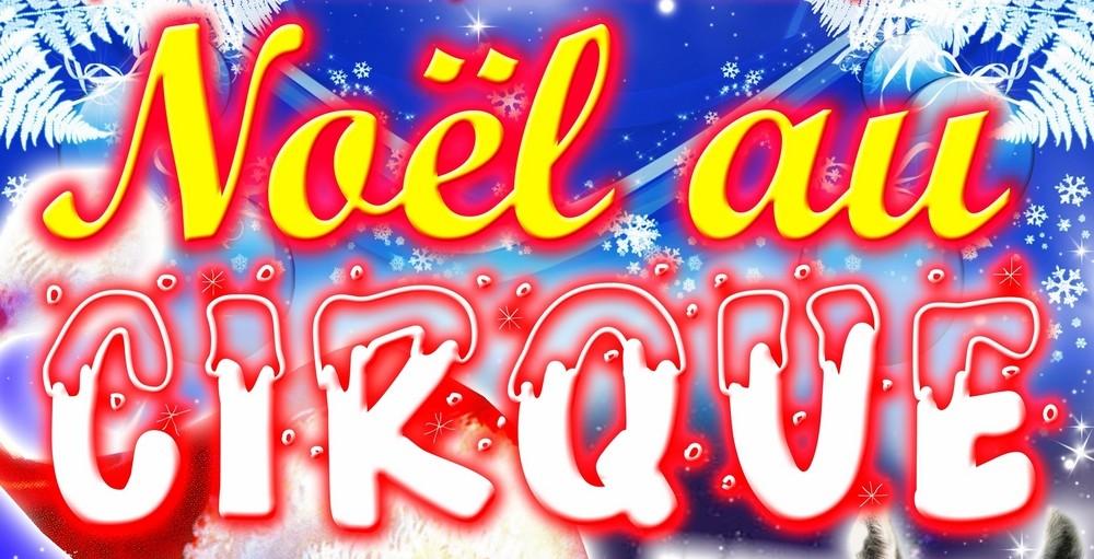 NOEL AU CIRQUE 2014 Moselle spectacle enfant